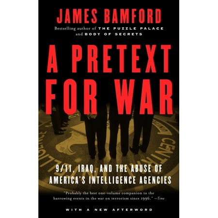 A Pretext for War : 9/11, Iraq, and the  Abuse of America's Intelligence (Top 10 Best Intelligence Agencies)
