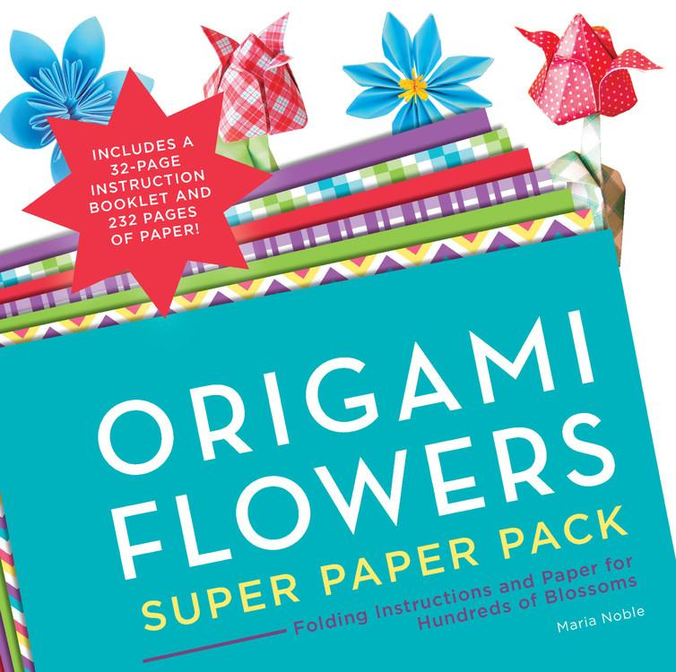 Origami Super Paper Pack: Origami Flowers Super Paper Pack: Folding Instructions and Paper for Hundreds of Blossoms (Paperback)