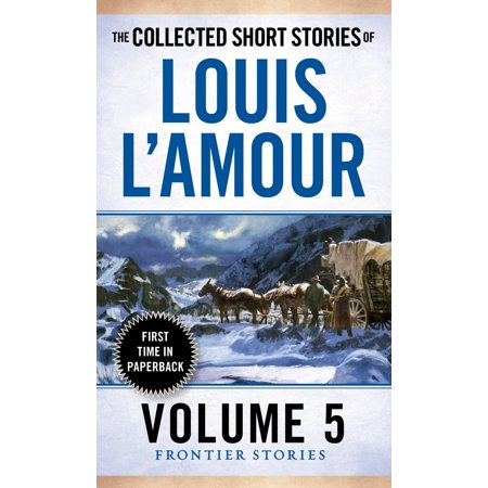The Collected Short Stories of Louis L'Amour, Volume 5 : Frontier Stories](Halloween Short Stories Audio)