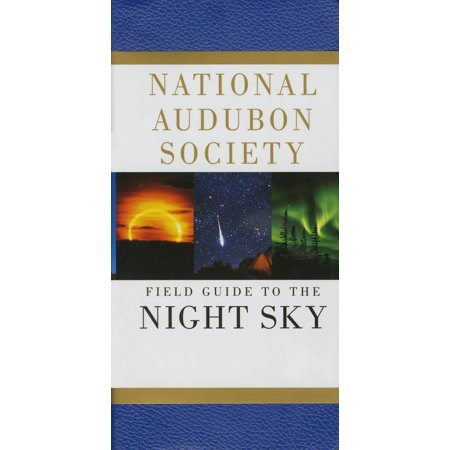 National Audubon Society Field Guide to the Night Sky Night Sky Explorer