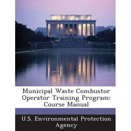 Municipal Waste Combustor Operator Training Program  Course Manual
