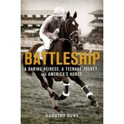 Battleship: A Daring Heiress, a Teenage Jockey, and America's Horse - eBook