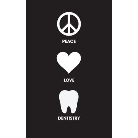 Peace Love Dentistry - Lined Journal : 120 Page, 5x8, Notebook Dentist Gifts (Dentist Gifts)