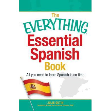 The Everything Essential Spanish Book  All You Need To Learn Spanish In No Time