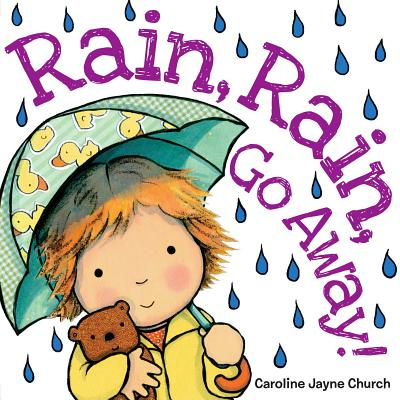 Rain Rain Go Away (Board Book)