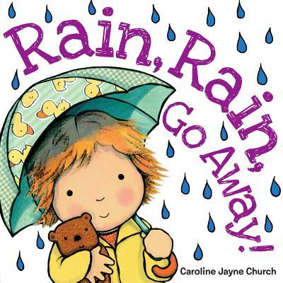 Rain Rain Go Away (Board Book)