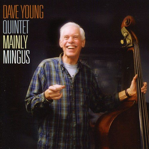 Dave Young Quintet - Mainly Mingus [CD]