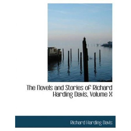 The Novels And Stories Of Richard Harding Davis  Volume X