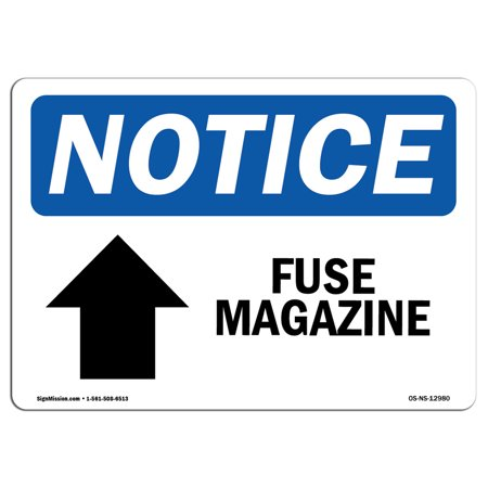 OSHA Notice Sign - Fuse Magazine [Up Arrow] | Choose from: Aluminum, Rigid Plastic or Vinyl Label Decal | Protect Your Business, Construction Site, Warehouse & Shop Area |  Made in the USA ()