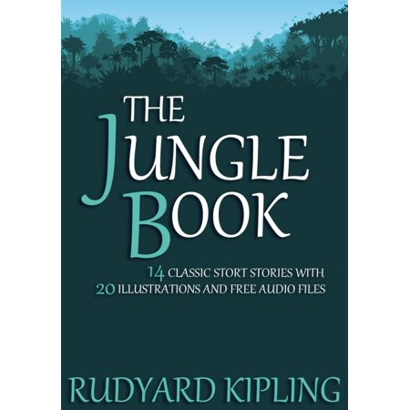 The Jungle Book: 14 Classic Short Stories with 20 Illustrations and Free Audio Files - eBook (Erotic Free Short Stories)