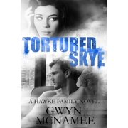 Tortured Skye (A Hawke Family Novel) - eBook