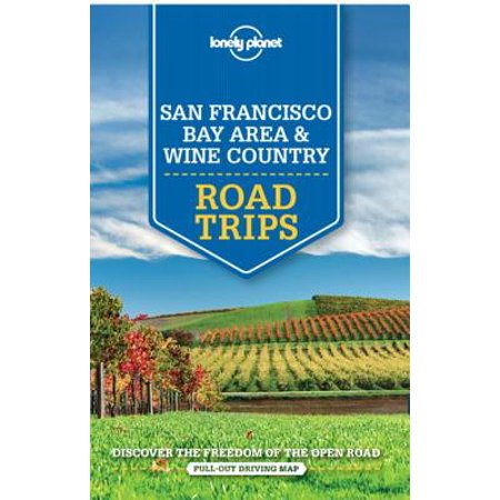 Lonely Planet San Francisco Bay Area & Wine Country Road Trips -