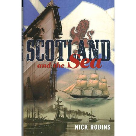 Scotland And The Sea  The Scottish Dimension In Maritime History