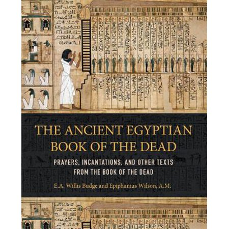 Ancient Egyptian Book of the Dead : Prayers, Incantations, and Other Texts  from the Book of the Dead