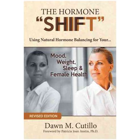 The Hormone Shift  Using Natural Hormone Balancing For Your    Mood  Weight  Sleep   Female Health