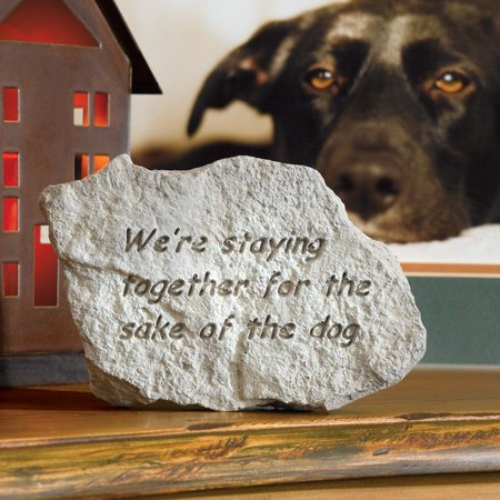 We39re staying together for the sake of the dog garden stone we39re staying together for the sake of the dog garden stone workwithnaturefo