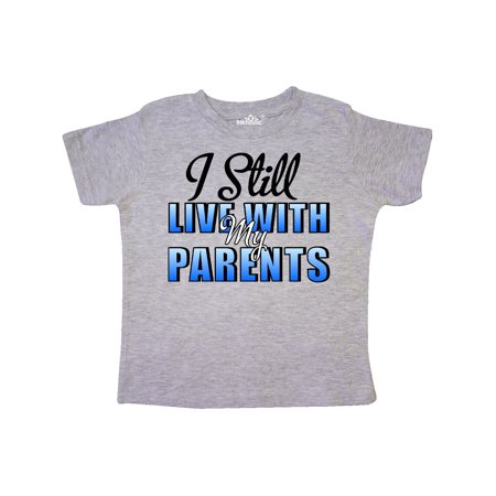 I Still Live With My Parents Baby Funny Toddler - I Still Live With My Parents
