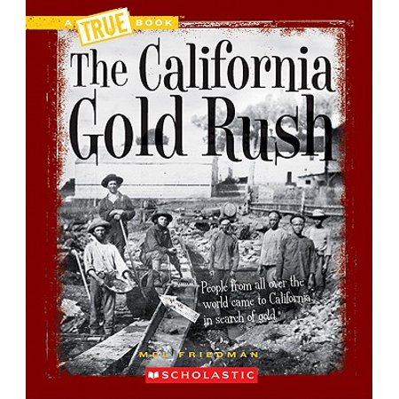 The California Gold Rush (California Gold Rush Books)