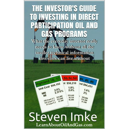 The Investor's Guide to Investing in Direct Participation Oil and Gas Programs -