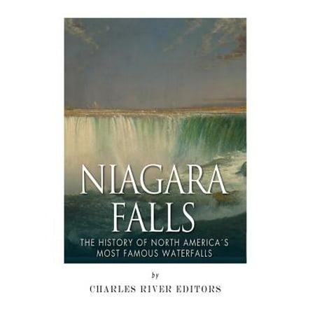 Niagara Falls : The History of North America's Most Famous Waterfalls](Niagara Falls Halloween Parties)