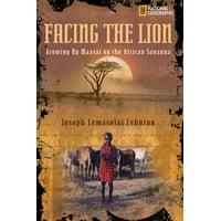 Facing the Lion : Growing Up Maasai on the African Savanna