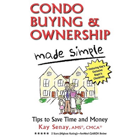 Condo Buying and Ownership Made Simple : Tips to Save Time and (Buying A Condo Vs Buying A House)