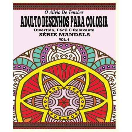 O Alivio de Tensoes Adulto Desenhos Para Colorir Divertido, Facil E Relaxante Serie Mandala ( Vol. 4 - Desenho Para Colorir Halloween