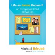 Life as Jamie Knows It : An Exceptional Child Grows Up