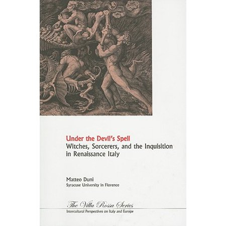 Under the Devil's Spell : Witches, Sorcerers, and the Inquisition in Renaissance Italy (Renaissance Witch)