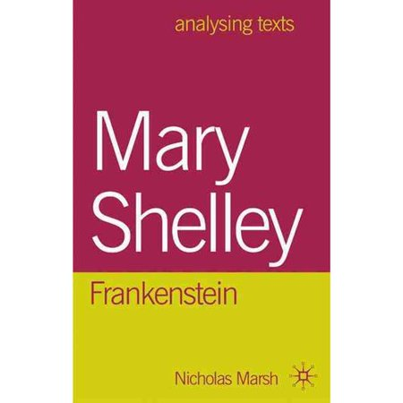 mary shelley frankenstein critical analysis Critical analysis of mary shelley's 'frankenstein' 974 words | 4 pages the essay discussed in this document is said i abdelwahed's the gothic, frankenstein and the romanics, which was published in 1997 in an-najaj n j res.