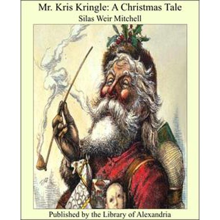 Mr. Kris Kringle: A Christmas Tale - eBook