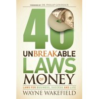 40 Unbreakable Laws of Money : Laws for Business, Success and Life