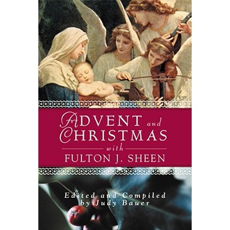 - Advent Christmas Wisdom Sheen : Daily Scripture and Prayers Together with Sheen's Own Words