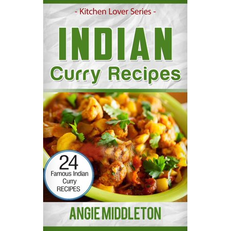 Indian Curry Recipes : 24 Famous Indian Curry recipes - eBook