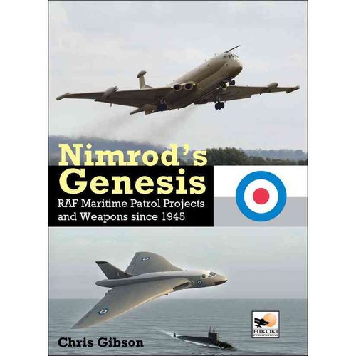 Nimrod's Genesis: RAF Maritime Patrol Projects and Weapons Since 1945