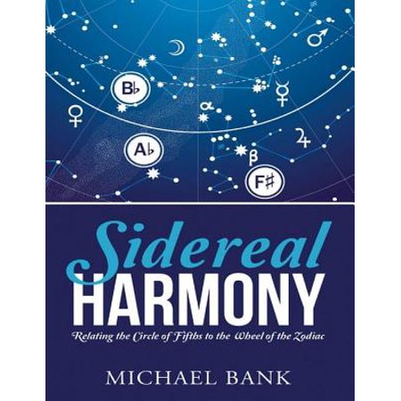 Sidereal Harmony: Relating the Circle of Fifths to the Wheel of the Zodiac - eBook](Fifth Harmony Halloween 2017)