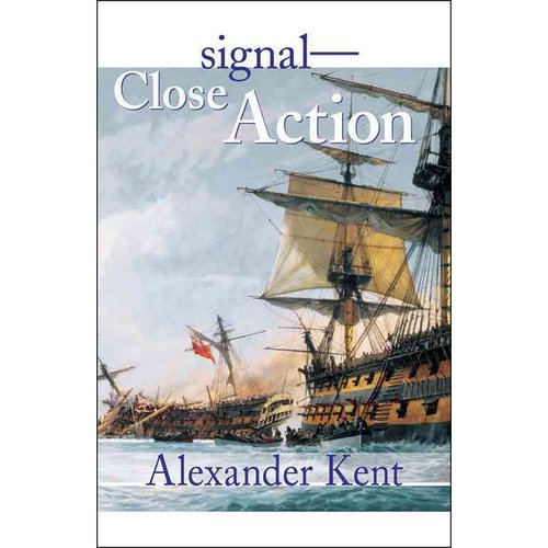 Signal-Close Action!: The Richard Bolitho Novels