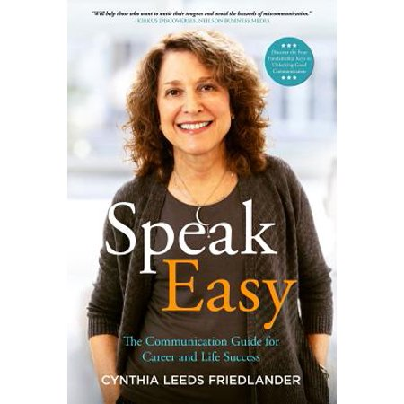 Speak Easy : The Communication Guide for Career and Life Success - P Is For