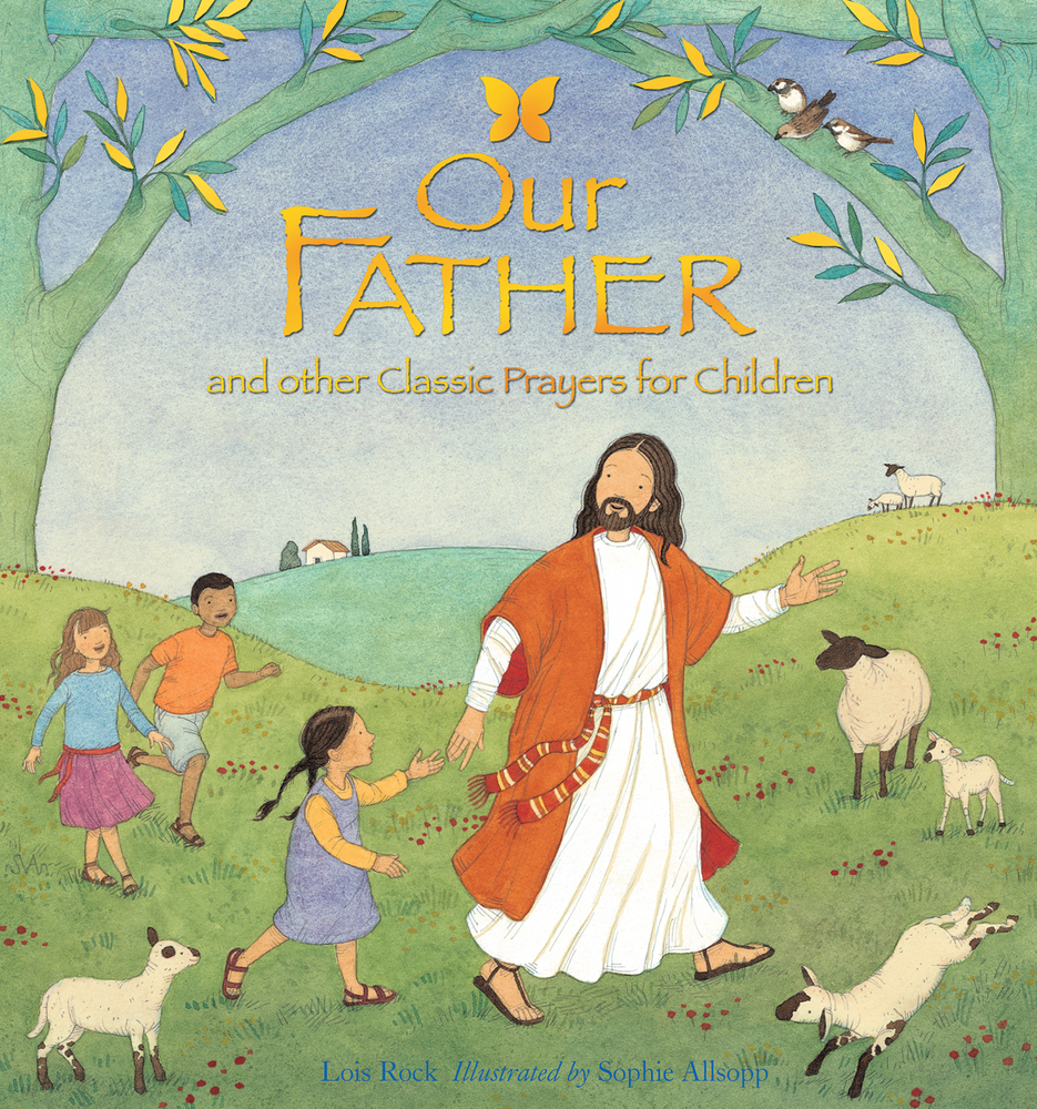 Our Father : And Other Classic Prayers For Children