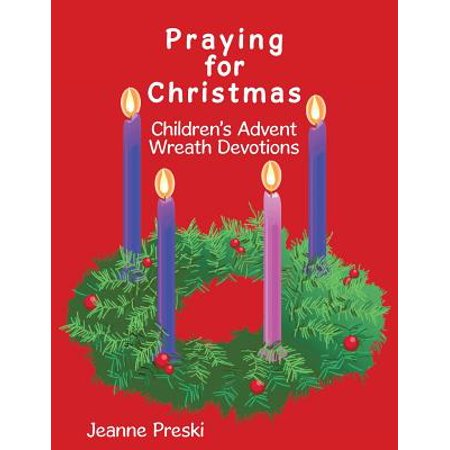 - Praying for Christmas : Children's Advent Wreath Devotions