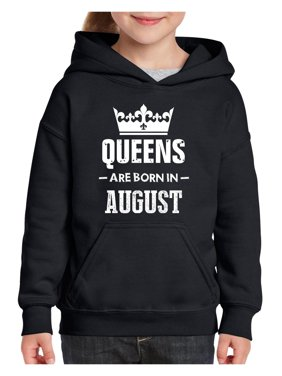 Birthday Gift Queens Are Born in August Unisex Hoodie For Girls and Boys Youth Sweatshirt