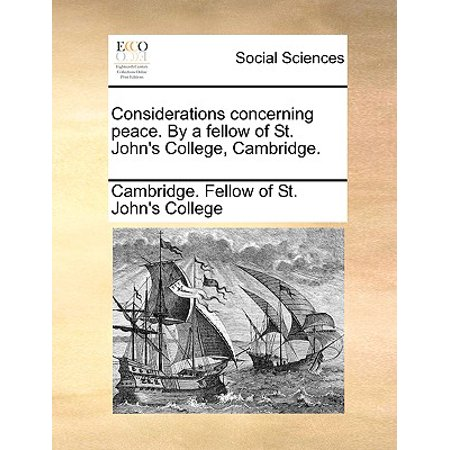 Considerations Concerning Peace. by a Fellow of St. John's College,