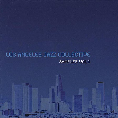 Los Angeles Jazz Collective Sampler 1