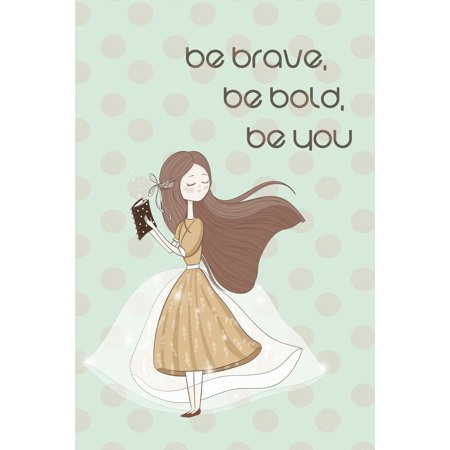 Be Brave, Be Bold, Be You : Writing Prompt Journal for Middle and High School Students Student Journal Prompts