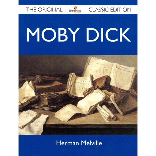 Moby Dick - The Original Classic Edition