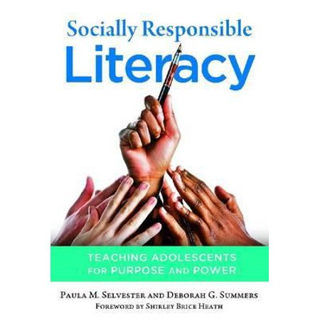 Socially Responsible Literacy: Teaching Adolescents for Purpose and Power (Language and Literacy Series), Paula M. Selvester, Deborah G. (Deborah Dupont Door Series)