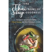 The Thai Bowl of Soup Goodness (Paperback)