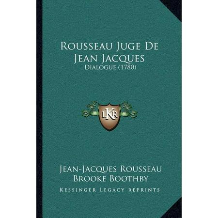 Rousseau Juge de Jean Jacques : Dialogue (1780)
