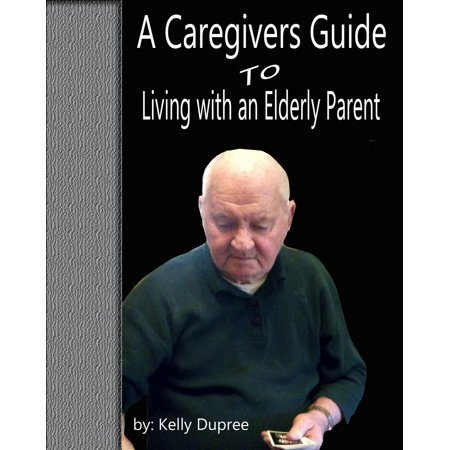 A Caregivers Guide to Living with an Elderly Parent - (Best Laptop For Elderly Parents)