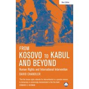 From Kosovo to Kabul and Beyond : Human Rights and International Intervention